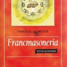 Charles W. Leadbeater-Francmasoneria.Rituri si Initieri - Carte Hobby Masonerie