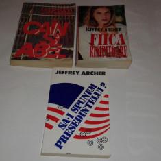 JEFFREY ARCHER - CAIN SI ABEL \ FIICA RISIPITOARE \ SA-I SPUNEM PRESEDINTELUI ? - Roman, Anul publicarii: 1994