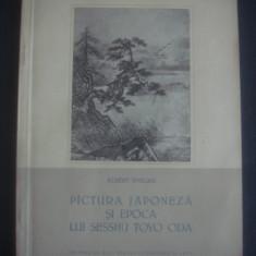 ALBERT EMILIAN - PICTURA JAPONEZA SI EPOCA LUI SESSHU TOYO ODA