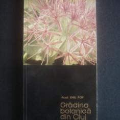 EMIL POP - GRADINA BOTANICA DIN CLUJ - Ghid de calatorie