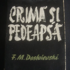 F. M. DOSTOIEVSKI - CRIMA SI PEDEAPSA, 1957, F.M. Dostoievski