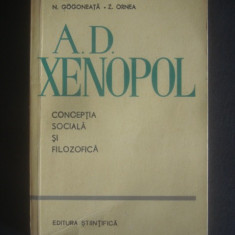 N. GOGONEATA, Z. ORNEA - A. D. XENOPOL CONCEPTIA SOCIALA SI FILOZOFICA, Alta editura
