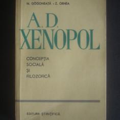 N. GOGONEATA, Z. ORNEA - A. D. XENOPOL CONCEPTIA SOCIALA SI FILOZOFICA - Filosofie