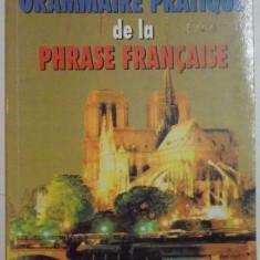 GRAMMAIRE PRATIQUE DE LA PHRASE FRANCAISE de VIORICA AURA PAUS, 1999 - Carte in alte limbi straine