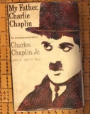 My Father Charlie Chaplin - An intimate portrait  / Ch. Chaplin Jr. prima editie
