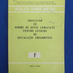 INDICATOR DE NORME DE DEVIZ COMASATE LUCRARI INSTALATII FRIGORIFICE ( F ) - Carti Constructii