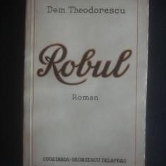 DEM. THEODORESCU - ROBUL {1942} - Carte veche