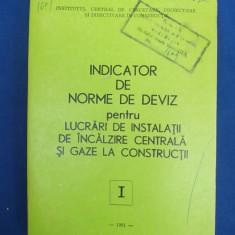 INDICATOR DE NORME DE DEVIZ INCALZIRE CENTRALA LA CONSTRUCTII ( I ) - 1981 - Carti Constructii