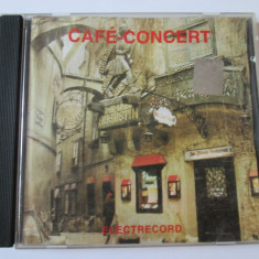 CD ORIGINAL CAFE CONCERT/ELECTRECORD 1996 - Muzica Populara