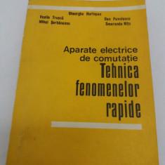APARATE ELECTRICE DE COMUTAȚIE* TEHNICA FENOMENELOR RAPIDE / 1985 - Carti Electrotehnica