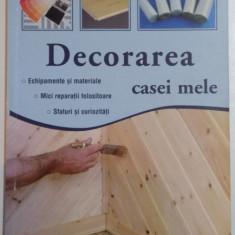 DECORAREA CASEI MELE, 2008