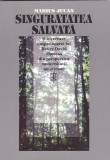 MARIUS JUCAN - SINGURATATEA SALVATA ( CU DEDICATIE SI AUTOGRAF )
