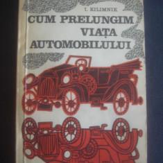 I. KILIMNIK - CUM PRELUNGIM VIATA AUTOMOBILULUI