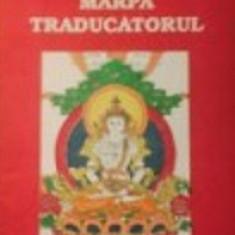 Marpa Traducatorul. Introducere in Yoga Maha-Mudra de Heruka Tsang Nyon - Carti Hinduism