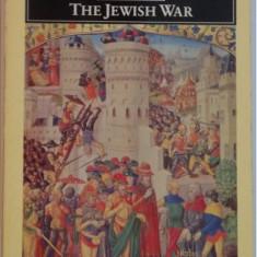 Flavius Josephus THE JEWISH WAR RAZBOIUL EVREILOR - Istorie