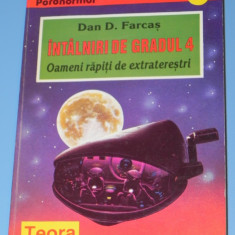 Intalniri de gradul 4. Oameni rapiti de extraterestri - Dan D Farcas (0704 - Carte ezoterism