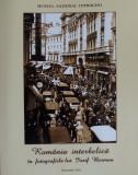 Album Romania interbelica in fotografiile lui Iosif Berman 250 ilustratii foto