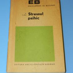 R FLORU - STRESSUL PSIHIC. STRESUL. PSIHOLOGIE - Carte Psihologie