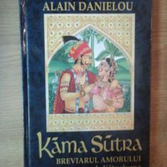 KAMA SUTRA . BREVIARUL AMORULUI de ALAIN DANIELOU, 2003, EDITIE CARTONATA - Carte Arta populara