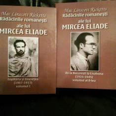 RĂDĂCINILE ROMÂNEȘTI ALE LUI MIRCEA ELIADE 2VOL MAC LINSCOTT RICKETTS 590+592PAG - Istorie