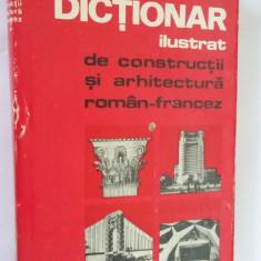 DICTIONAR ILUSTRAT DE CONSTRUCTII SI ARHITECTURA ROMAN FRANCEZ