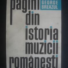GEORGE BREAZUL - PAGINI DIN ISTORIA MUZICII ROMANESTI volumul 2, Alta editura