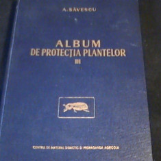 ALBUM DE PROTECTIA PLANTELOR-VOL3-A. SAVESCU-266 PG A 4- - Carti Agronomie