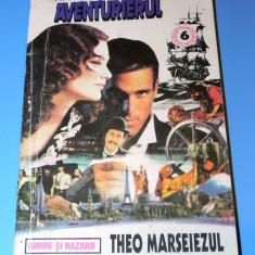 Karl May, Jose Moselli - Aventurierul vol 6 Theo Marseiezul. Foc in vest (4005 - Carte de aventura