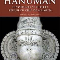 Mataji Devi Vanamali - Hanuman, devotiunea si puterea zeului maimuta - Carti Hinduism