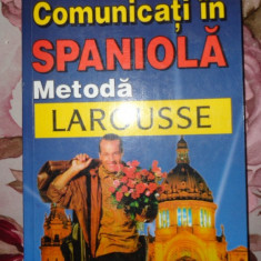 Comunicati in spaniola metoda larousse an 1999/287pag- Jean Chapron - Curs Limba Spaniola