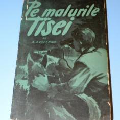 Pe malurile Tisei - A Avdeenko (4006 - Carte de aventura