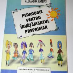 Pedagogie pentru invatamantul preprimar - Alexandra Mateias (6505 - Carte Psihologie