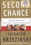 ZBIGNIEW BRZEZINSKI - SECOND CHANCE (THREE PRESIDENTS AND THE CRISIS OF AMERICAN