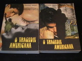 O TRAGEDIE AMERICANA-TEODORE DREISIER-2 VOL-1=421 PG- 2=429 PG-, Alta editura