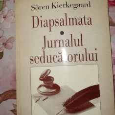 Diapsalmata.Jurnalul seducatorului an 1997/179pag- Soren Kierkegaard - Filosofie