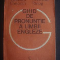 D. CHITORAN, H. PARLOG - GHID DE PRONUNTIE A LIMBII ENGLEZE - Curs Limba Engleza
