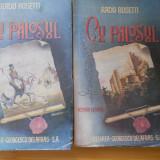 RADU ROSETTI--CU PALOSUL - 2 VOL. - COMPLETA - Carte veche