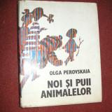 OLGA PEROVSKAIA - NOI SI PUII ANIMALELOR (ilustrata)