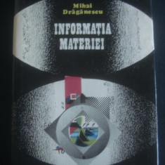 MIHAI DRAGANESCU - INFORMATIA MATERIEI