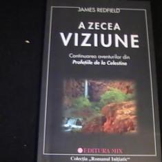 A ZECEA VIZIUNE-JSMES REDFIELD-CONTINUAREA PROFETIILOR DE LA CELESTINE- - Carte ezoterism