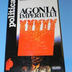 Agonia Imperiului - Ryszard Kapuscinski (4008 - Istorie, Nemira