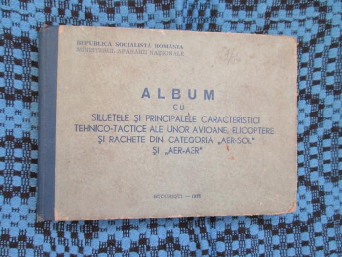 ALBUM SILUETELE SI PRINCIPALELE CARACTERISTICI DE AVIOANE, ELICOPTERE SI RACHETE