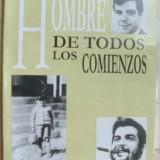 HOMBRE DE TODOS LOS COMIENZOS:ICONOGRAFIA DEL CHE GUEVARA, 1928-1997/Havana 1998
