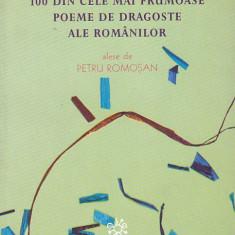 100 DIN CELE MAI FRUMOASE POEME DE DRAGOSTE ALE ROMANILOR ALESE DE PETRU ROMOSAN