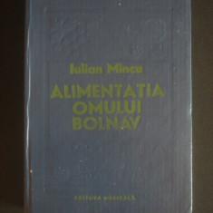 IULIAN MINCU - ALIMENTATIA OMULUI BOLNAV - Carte Alimentatie