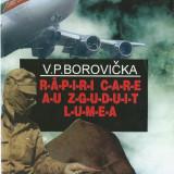 V. P. Borovicka - Rapiri care urmau sa schimbe lumea - Istorie