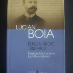 LUCIAN BOIA - EUGEN BRONTE 1850-1912 - Carte Istorie