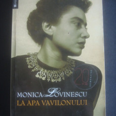 MONICA LOVINESCU - LA APA VAVILONULUI - Biografie, Humanitas