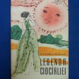 S. FLOREA MARIAN - LEGENDA CIOCARLIEI  ( TRAISTA CU POVESTI ) -  1966