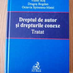DREPTUL DE AUTOR SI DREPTURILE CONEXE- TRATAT- V. ROS, D. BOGDAN, C. MATEI-2005 - Carte Drept civil